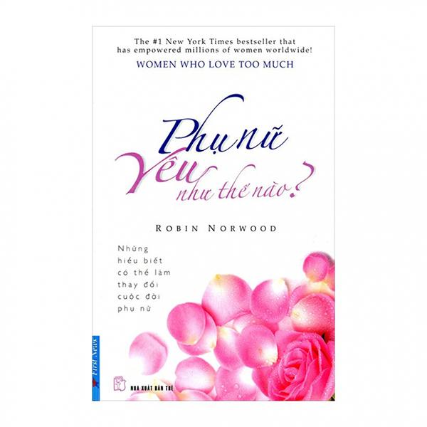 Phụ nữ yêu như thế nào là cuốn sách tâm lý nổi tiếng